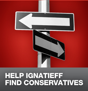 Help Ignatieff find Conservatives