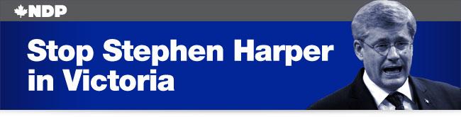 Stop Stephen Harper in Victoria